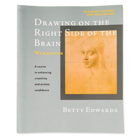 Drawing On The Left Side Of The Brain by Drawing On The Right Side Of The Brain Workbook