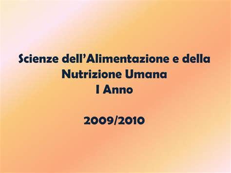 scienze dell alimentazione e della nutrizione umana ppt scienze dell alimentazione e della nutrizione umana