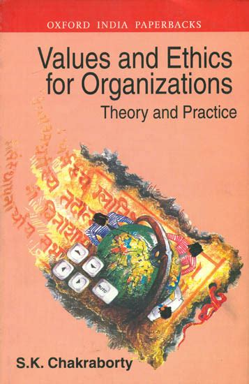 values and ethics for organizations theory and practice