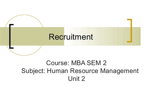 Mba Human Resources Subjects by Mba Ii Hrm U 2 3 Recruitment