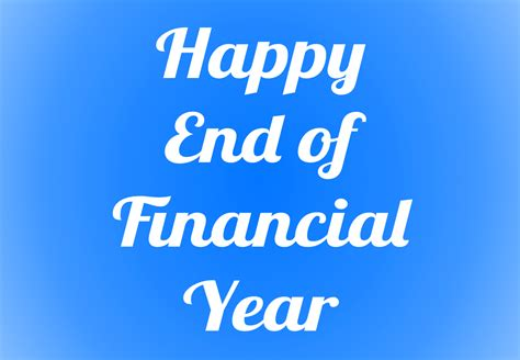 what date does new year end happy end of financial year the signwriters by signarama