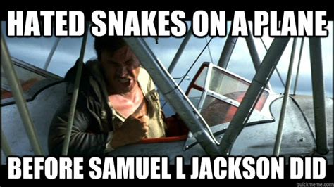 Snakes On A Plane Meme - hated snakes on a plane before samuel l jackson did misc