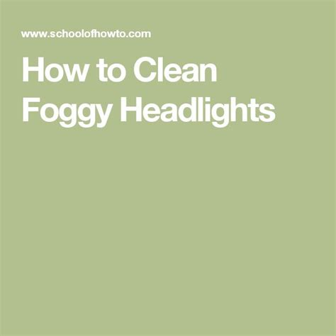 how to clean foggy house windows 25 best ideas about foggy headlights on pinterest car