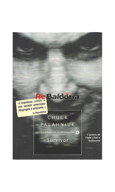 libro survivors survivor chuck palahniuk arnoldo mondadori editore libreria re baldoria