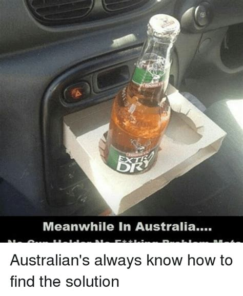 How To Find In Australia 25 Best Memes About Meanwhile In Australia Meanwhile In Australia Memes