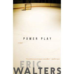 power play a novel books power play by eric walters reviews discussion