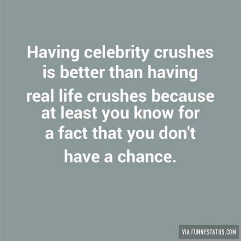 cute lines for celebrity crush having celebrity crushes is better than having real