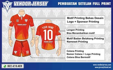 Setelan Baju Futsal Nama Dan Nomor Punggung 11 pembuatan setelan jersey futsal printing vendor jersey