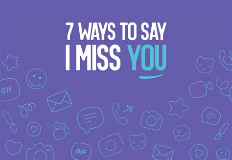 7 Ways To Say I You by 7 Ways To Say Quot I Miss You Quot With Viber Viber