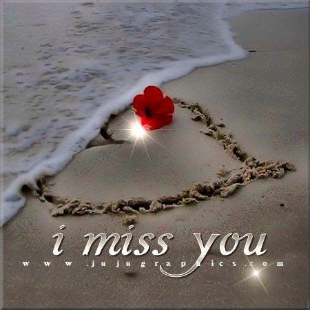 imagenes i miss you my love www jujugraphics com flower beach quotes miss you comments