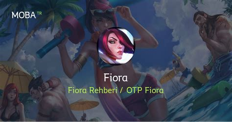 fiora top build fiora top build rehberi e蝓ya r 252 n ve kabiliyetleri mobatr