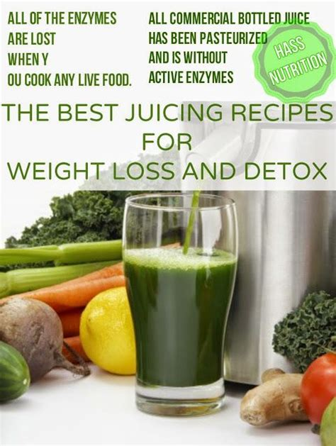 Detox Juice Diet For Weight Loss by The Best Juicing Recipes For Weight Loss And Detox Hass