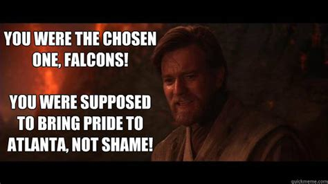 You Were The Chosen One Meme - image 727362 you were the chosen one know your meme