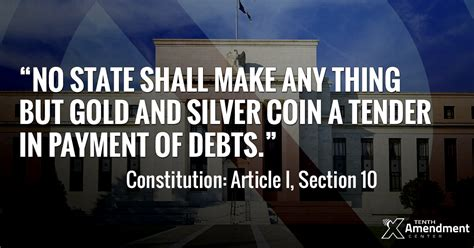 Us Constitution Article 1 Section 10 by Tenth Amendment Center States Should Restore Gold And Silver As Tender Before The