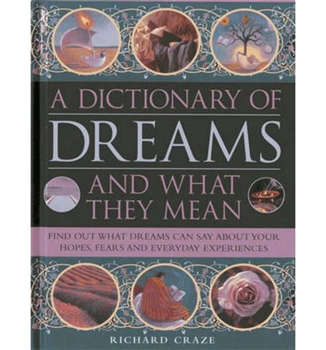 the dictionary of dreams and their meanings books a dictionary of dreams and what they richard craze