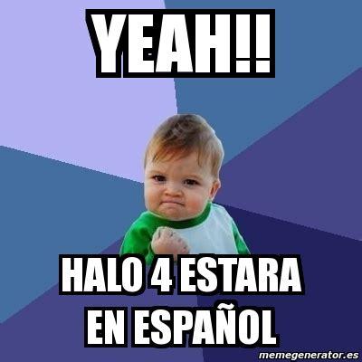 Meme Generator En Espaã Ol - meme bebe exitoso yeah halo 4 estara en espa 241 ol 120251