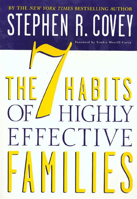 The 7 Habits Of Highly Effective By Stephen Covey Animated And Explained Dailyzen The 7 Habits Of Highly Effective Families Stephen R Covey Macmillan