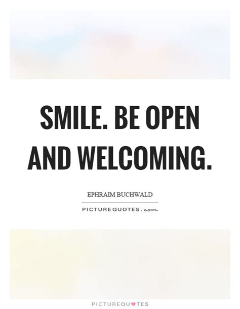 smile be open and welcoming picture quotes
