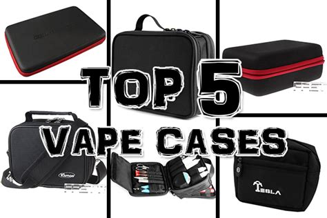 Vape Your top 5 vape cases to store your vape gear