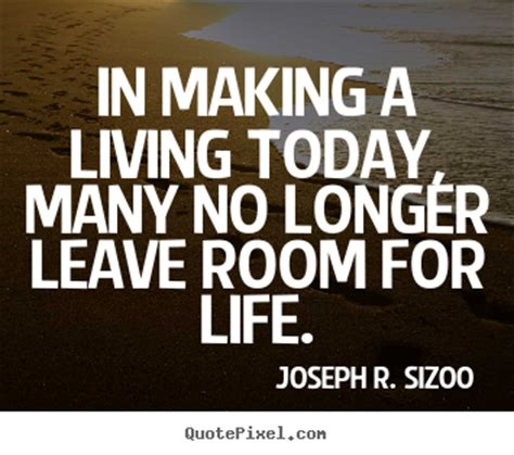 leave no room for quotes about in a living today many no longer leave room for