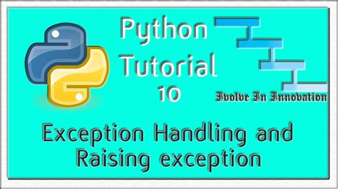 tutorial python exceptions exception handling and raising exception python