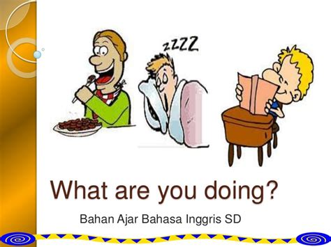 What Are Your Doing On by What Are You Doing Bahan Ajar Bahasa Inggris Sd