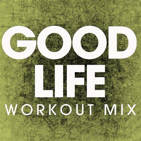 good life extended blockbusta mp3 download good life single power music workout mp3 buy full
