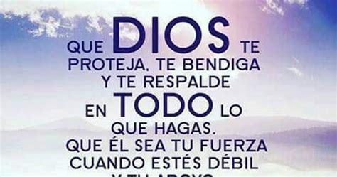 imagenes de dios te bendiga y te cuide que dios te proteja te bendiga y te respalde frases de