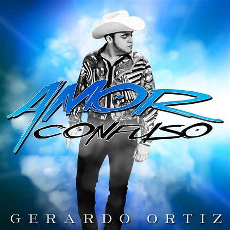 imagenes amor confuso amor confuso a song by gerardo ortiz on spotify