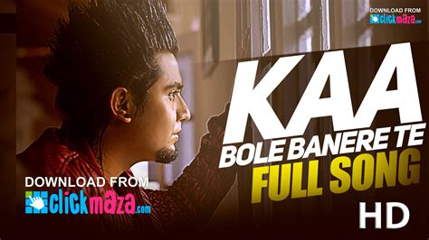 song punjabi 2016 kaa bole banere te hd song a