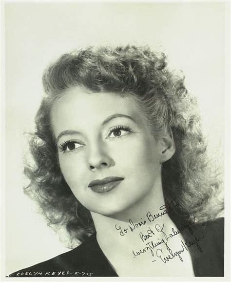actress evelyn keyes i m the first to admit that i never achieved m by evelyn