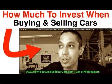 How Much To Sell A Used For by How To Buy And Sell Cars How Much You Should Invest Per