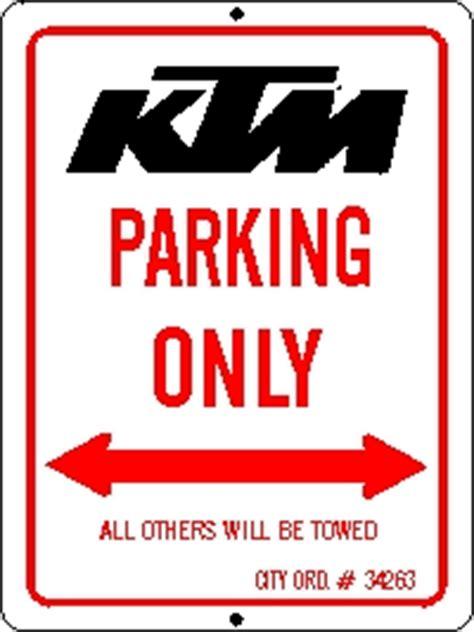 Ktm Signs Ktm Motorcycle Parking Only Sign 9x12 Cruising Daytona