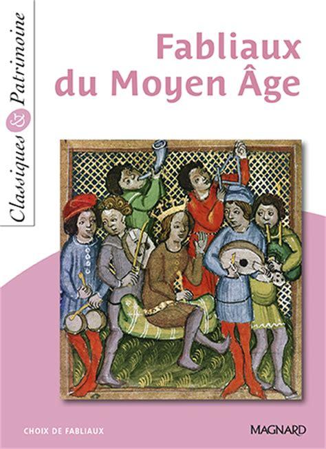 fabliaux du moyen age 2081351242 fabliaux du moyen age classiques et patrimoine magnard