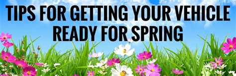 getting ready for spring tips for getting your vehicle ready for spring