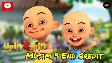 film upin ipin hd upin ipin musim 9 end credit hd youtube