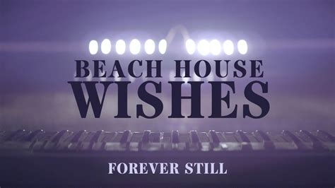 beach house chords beach house quot wishes quot forever still chords chordify