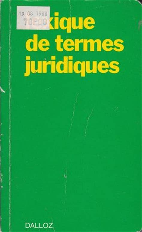 lexique des termes juridiques vente livres dictionnaire vente dictionnaires fran 231 ais