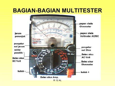 Alat Ukur Multitester penggunaan multitester sebagai alat ukur elektronika