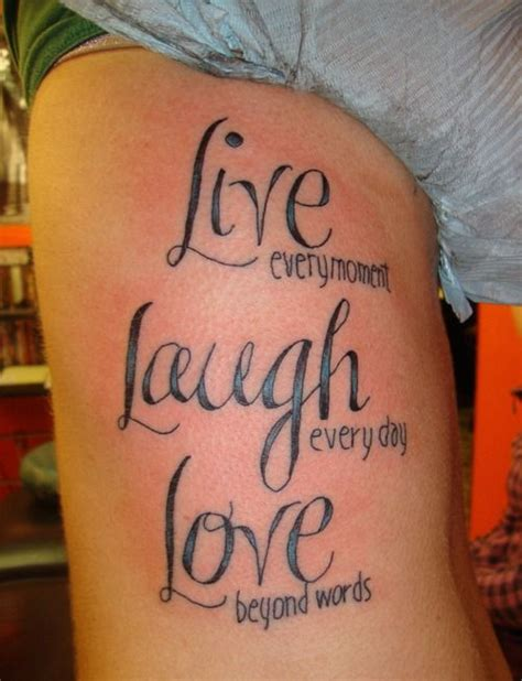 tattoo quotes live laugh love live every moment laugh every day love beyond words