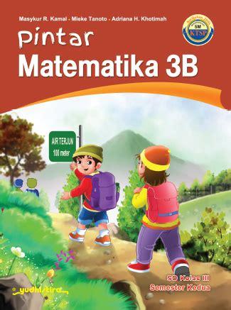 Poster Pintar Matematika Sd pintar matematika sd kelas 3b ktsp