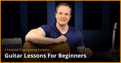 fingerstyle tutorial for beginners 3 essential fingerpicking patterns guitar lesson