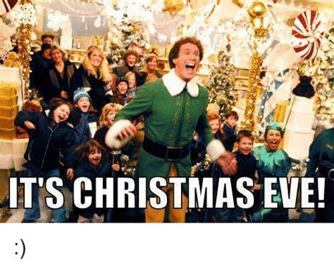Christmas Eve Meme - 25 best memes about its christmas its christmas memes