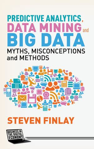 predictive analytics data mining  big data myths