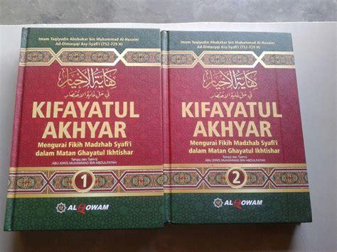 Matan Fikih Madzhab Syafii buku kifayatul akhyar mengurai fikih madzhab syafi i set 2 jilid