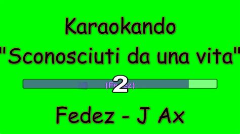 karaoke italiano sconosciuti da una vita j ax e fedez