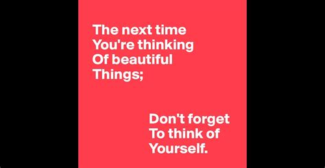 8 Things He Is Thinking When Youre by The Next Time You Re Thinking Of Beautiful Things Don T