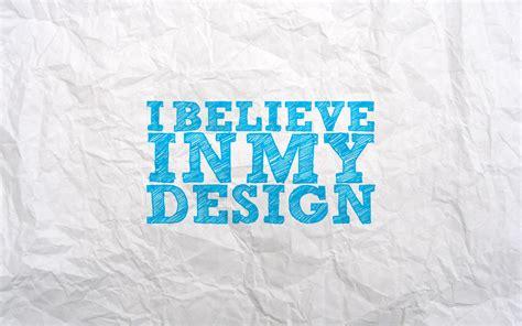 design my background 1280x800 i believe in my design desktop pc and mac wallpaper