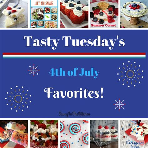 fourth of july favorites the tasty tuesday s 4th of july favorites savvy in the