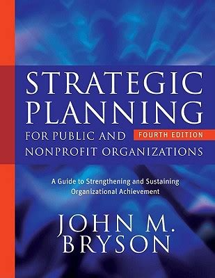 strategic planning for and nonprofit organizations a guide to strengthening and sustaining organizational achievement bryson on strategic planning books strategic planning for and nonprofit organizations